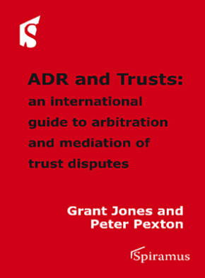 ADR and Trusts An international guide to arbitration and mediation of trust disputes